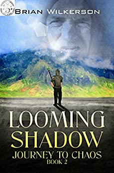 Looming Shadow: Journey to Chaos book 2 by [Wilkerson, Brian]
