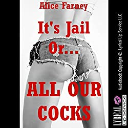 It's Jail or All Our Cocks: A Blackmail Gangbang Erotica Story
