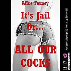 It's Jail or All Our Cocks: A Blackmail Gangbang Erotica Story Audiobook