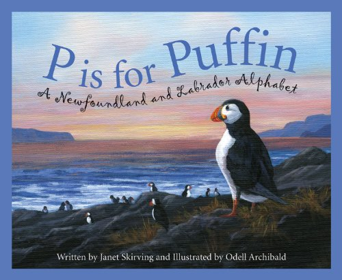 P is for Puffin: A Newfoundland and Labrador Alphabet (Discover Canada Province by Province) by Brand: Sleeping Bear Press