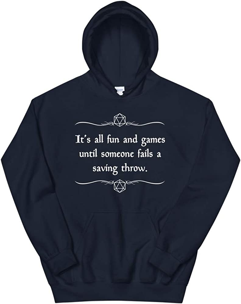 Caverns /& Creatures Hoodie Its All Fun and Games Until Someone Fails a Saving Throw