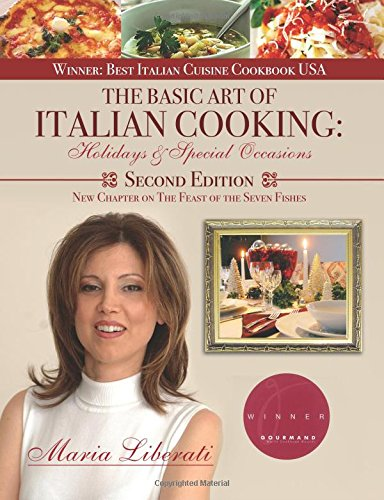 The Basic Art of Italian Cooking: Holidays & Special Occasions-2nd edition