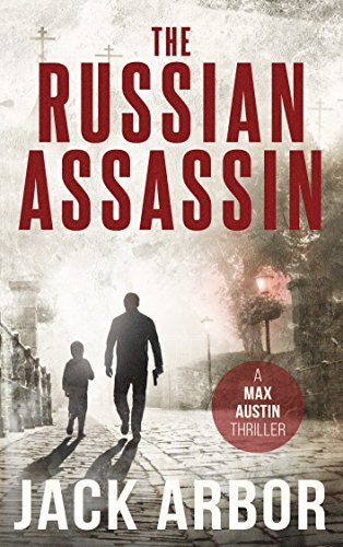 The Russian Assassin: A Max Austin Thriller, Book #1 (Vince Flynn Best Sellers)