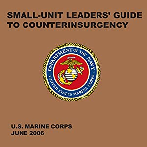 Small-Unit Leaders' Guide to Counterinsurgency Audiobook