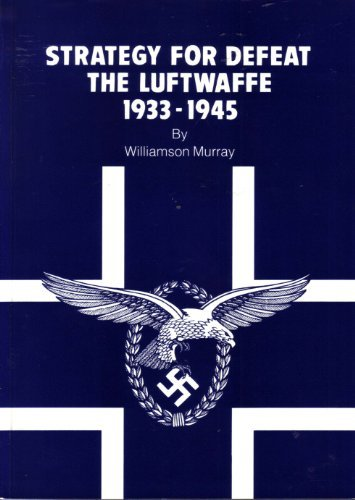 STRATEGY FOR DEFEAT  The Luftwaffe 1933-1945 pdf epub