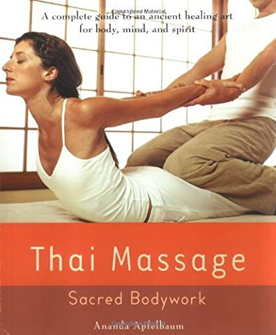 Thai Massage: Sacred Body Work (Avery Health Guides) by Apfelbaum, Ananda(January 5, 2004) (Thai Massage Sacred)