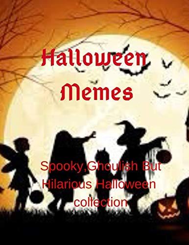 Halloween Memes:Spooky,Ghoulish But Hilarious Halloween -