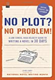 Image of No Plot? No Problem! Revised and Expanded Edition: A Low-stress, High-velocity Guide to Writing a Novel in 30 Days