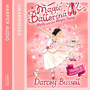 Magic Ballerina (15) - Holly and the Magic Tiara Audiobook