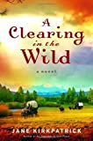 A Clearing in the Wild, Jane Kirkpatrick, 1578567343