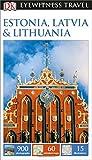 DK Eyewitness Travel Guide: Estonia, Latvia & Lithuania by DK (2015-08-04)