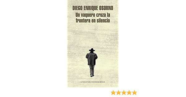 Un vaquero cruza la frontera en silencio (Spanish Edition)