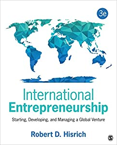 International Entrepreneurship: Starting, Developing, and Managing a Global Venture by SAGE Publications, Inc