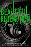 Beautiful Redemption, Kami Garcia and Margaret Stohl, 0316123536