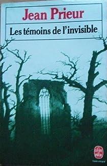 Les témoins de l'invisible par Prieur
