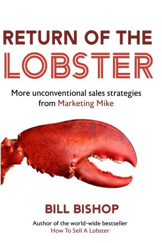 Book cover from Return Of The Lobster: A Journey To The Heart Of Marketing Your Business (The How To Sell A Lobster Series) (Volume 2)by Bill Bishop