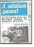 A Rotativa Parou! Os Últimos Dias da Última Hora de Samuel Wainer (Em Portuguese do Brasil)