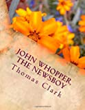 John Whopper, the Newsboy, Thomas Clark, 1496198158