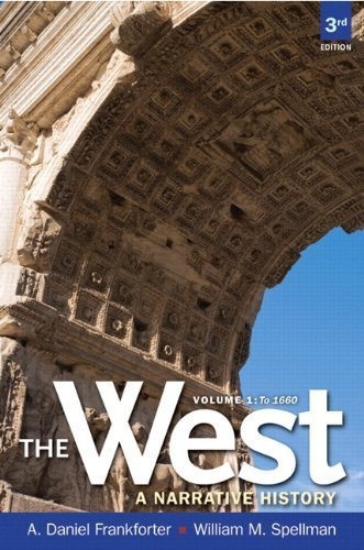 West,The: A Narrative History, Volume One: To 1660 Plus NEW MyHistoryLab with eText -- Access Card Package (3rd Edition) 3rd edition by Frankforter, A. Daniel, Spellman, William M. (2012) Paperback