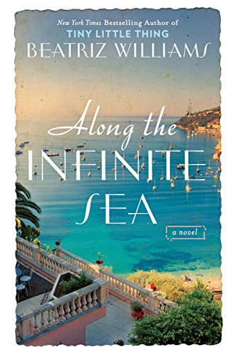 Along the Infinite Sea (The Schuler Sisters Novels) by Williams Beatriz