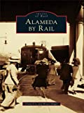 Front cover for the book Alameda by Rail by Grant Ute