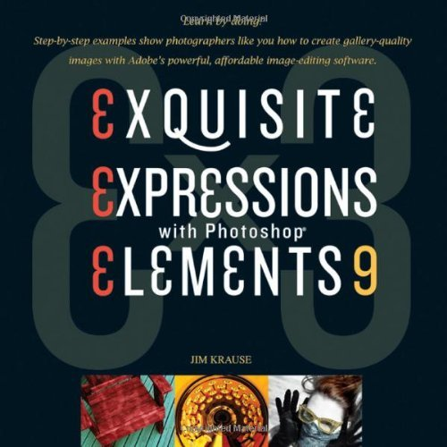 Ex3: Exquisite Expressions with Photoshop Elements 9 by Jim Krause (11-Feb-2011) Paperback