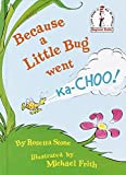 img - for [(Because a Little Bug Went KA-Choo! )] [Author: Rosetta Stone] [Oct-1975] book / textbook / text book