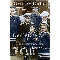 Der letzte Zar: Der Untergang des Hauses Romanow