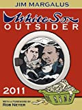 White Sox Outsider 2011, Jim Margalus, 1257024345
