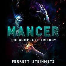 Mancer Trilogy Audiobook by Ferrett Steinmetz Narrated by Peter Brooke