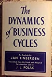 img - for The Dynamics of Business Cycles: A Study of Economic Fluctuations book / textbook / text book