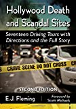 Hollywood Death and Scandal Sites: Seventeen Driving Tours with Directions and the Full Story, 2d ed.