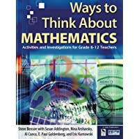 Ways to Think About Mathematics: Activities and Investigations for Grade 6-12 Teachers