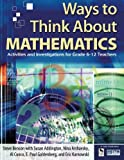 img - for Ways to Think About Mathematics: Activities and Investigations for Grade 6-12 Teachers book / textbook / text book