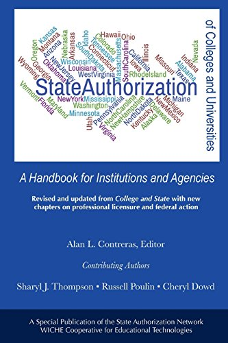 State Authorization of Colleges and Universities: A Handbook for Institutions and Agencies