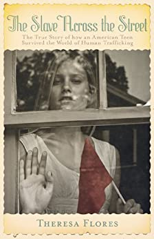 The Slave Across the Street by [Flores, Theresa L., Wells, PeggySue]