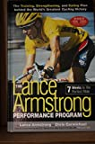 The Lance Armstrong Performance Program: The Training, Strengthening, and Eating Plan Behind the World's Greatest Cycling Victory