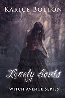 Lonely Souls (Witch Avenue Series #1): A Cozy Young Adult Paranormal Romance by [Bolton, Karice]