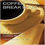 Coffee-Break Bites: Five Reads for Coffee-Breaks | Christopher J. F. Gibson
