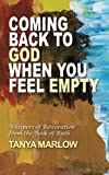 Coming Back to God When You Feel Empty: Whispers of Restoration From the Book of Ruth