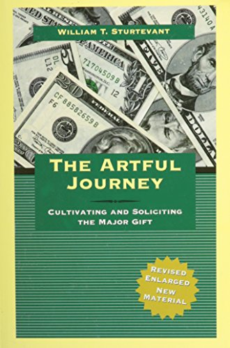 The Artful Journey Cultivating and Soliciting the Major Gift