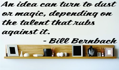 Corey22Toby an idea can Turn to dust or Magic depending on The Talent That rubs Against it Inspirational Life Wall Decal Vinyl Home Decor Living Room Bedroom Bathroom 12 X 30 Inches