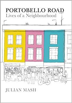 Book Portobello Road: Lives of a Neighbourhood