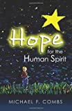 Hope for the Human Spirit, Michael Combs, 1478395087