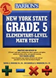 Barron's New York State Grade 5 Math Test, Rafael Mercado M.S. Ed. and Gabrielle Morquecho M.S. Ed., 0764139452
