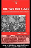 The Two Red Flags: European Social Democracy and Soviet Communism since 1945, Dr David Childs, David Childs, 0415171814