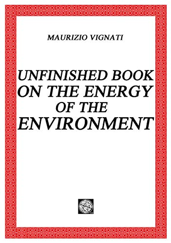 Unfinished Book on the Energy of the Environment (Free Kindle Books On Energy)