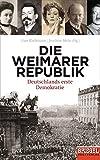 Die Weimarer Republik: Deutschlands erste Demokratie -  - Ein SPIEGEL-Buch