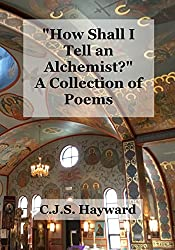 How Shall I Tell an Alchemist? A Collection of Poems (Major Works)