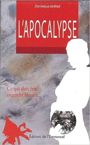Lire en ligne L'Apocalypse : Ce qui doit être engendré bientôt pdf, epub